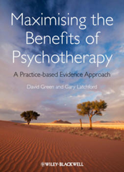 Green, David - Maximising the Benefits of Psychotherapy: A Practice-based Evidence Approach, ebook