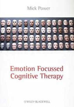 Power, Mick - Emotion-Focused Cognitive Therapy, ebook