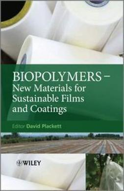Plackett, David - Biopolymers: New Materials for Sustainable Films and Coatings, ebook