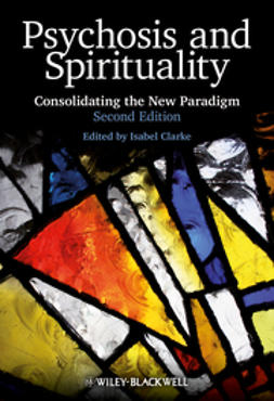Clarke, Isabel - Psychosis and Spirituality: Consolidating the New Paradigm, ebook