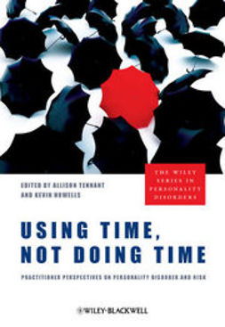 Tennant, Allison - Using Time, Not Doing Time: Practitioner Perspectives on Personality Disorder and Risk, ebook