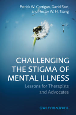Corrigan, Patrick W. - Challenging the Stigma of Mental Illness: Lessons for Therapists and Advocates, ebook