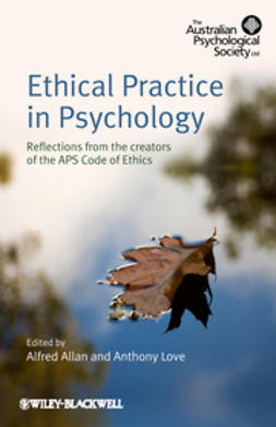 Allan, Alfred - Ethical Practice in Psychology: Reflections from the creators of the APS Code of Ethics, ebook