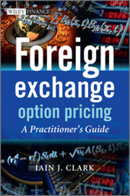 Clark, Iain - Foreign Exchange Option Pricing: A Practitioners Guide, ebook