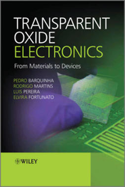Martins, Rodrigo - Transparent Electronics: From Materials to Devices, ebook
