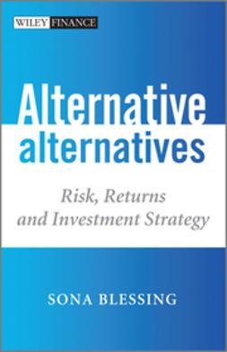 Blessing, Sona - Alternative Alternatives: Risk, Returns and Investment Strategy, e-kirja