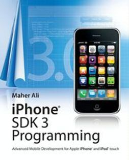 Ali, Maher - iPhone SDK 3 Programming: Advanced Mobile Development for Apple iPhone and iPod touch, ebook