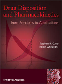 Curry, Stephen H. - Drug Disposition and Pharmacokinetics: From Principles to Applications, ebook