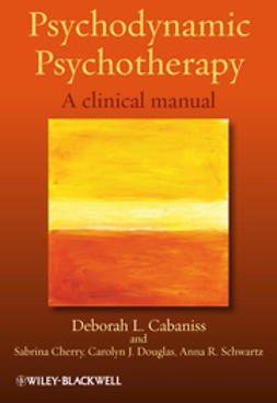 Cabaniss, Deborah L. - Psychodynamic Psychotherapy: A clinical manual, e-kirja