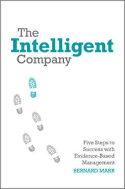 Davenport, Thomas H. - The Intelligent Company: Five Steps to Success with Evidence-Based Management, e-bok
