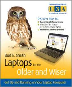 Smith, Bud E. - Laptops for the Older and Wiser: Get Up and Running on Your Laptop Computer, ebook