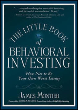 Montier, James - The Little Book of Behavioral Investing: How not to be your own worst enemy, ebook