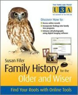 Fifer, Susan - Family History for the Older and Wiser: Find Your Roots with Online Tools, ebook