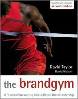 Taylor, David - The Brand Gym: A Practical Workout to Gain and Retain Brand Leadership, ebook