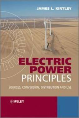 Kirtley, James L. - Electric Power Principles: Sources, Conversion, Distribution and Use, ebook