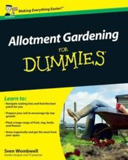 Wombwell, Sven - Allotment Gardening For Dummies, e-kirja