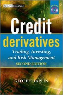 Chaplin, Geoff - Credit Derivatives: Trading, Investing,and Risk Management, ebook