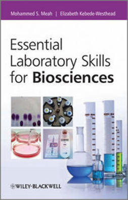 Meah, Mohammed - Essential Laboratory Skills for Biosciences, e-kirja