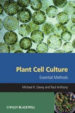 Davey, Michael R. - Plant Cell Culture: Essential Methods, ebook