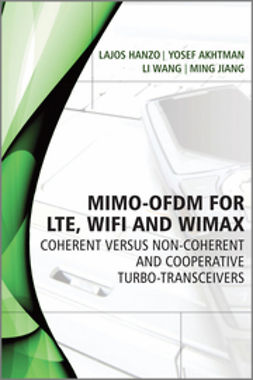 Hanzo, L. - MIMO-OFDM for LTE, WiFi and WiMAX: Coherent versus Non-coherent and Cooperative Turbo Transceivers, ebook
