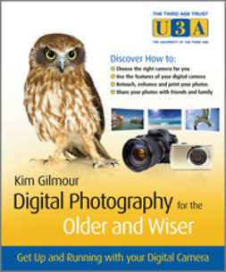Gilmour, Kim - Digital Photography for the Older and Wiser: A Step-by-Step Guide, e-bok