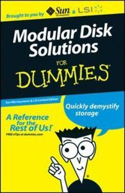 UNKNOWN - Modular Disk Solutions For Dummies<sup>®</sup>, Sun Microsystems and LSI Limited Edition, ebook