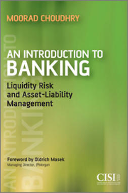 Choudhry, Moorad - An Introduction to Banking: Liquidity Risk and Asset-Liability Management, ebook