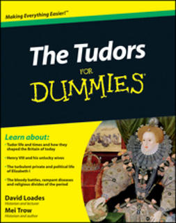 Loades, David - The Tudors For Dummies, ebook