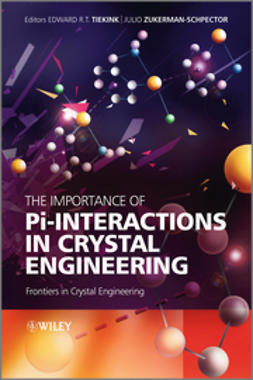 Tiekink, Edward R. T. - The Importance of Pi-Interactions in Crystal Engineering: Frontiers in Crystal Engineering, ebook
