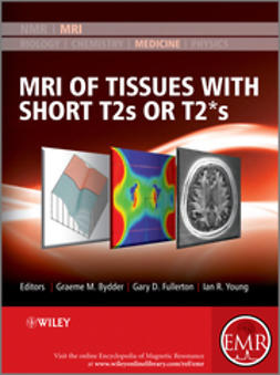 Bydder, Graeme M. - MRI of Tissues with Short T2s or T2*s, ebook