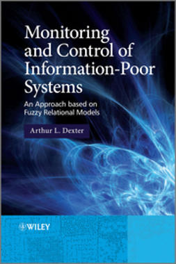 Dexter, Arthur L. - Monitoring and Control of Information-Poor Systems: An Approach based on Fuzzy Relational Models, ebook