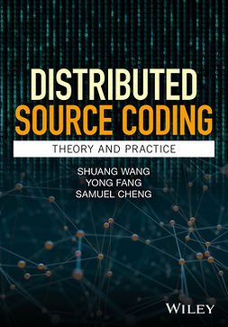 Cheng, Samuel - Distributed Source Coding: Theory and Practice, ebook