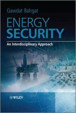 Bahgat, Gawdat - Energy Security: An Interdisciplinary Approach, ebook