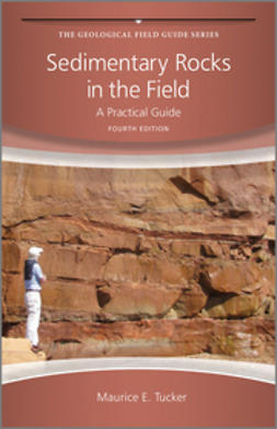 Tucker, Maurice E. - Sedimentary Rocks in the Field: A Practical Guide, ebook