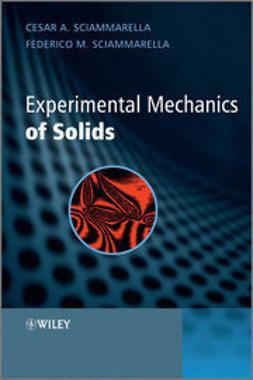 Sciammarella, Cesar - Modern Experimental Mechanics of Solids: Theory, Techniques, Instrumentation and Applications, ebook