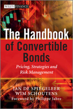 Spiegeleer, Jan De - The Handbook of Convertible Bonds: Pricing, Strategies and Risk Management, ebook
