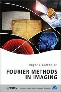 Jr., Roger L. Easton - Fourier Methods in Imaging, ebook