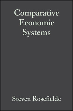Rosefielde, Steven - Comparative Economic Systems: Culture, Wealth, and Power in the 21st Century, e-kirja