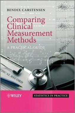 Carstensen, Bendix - Comparing Clinical Measurement Methods: A practical guide, ebook