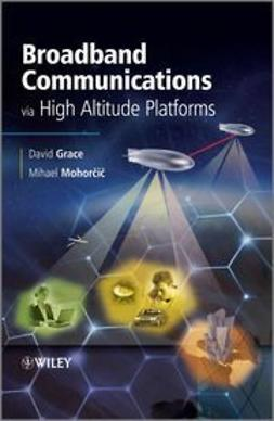 Grace, David - Broadband Communications via High-Altitude Platforms, ebook