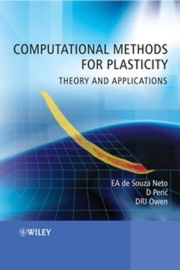 Neto, Eduardo A. de Souza - Computational Methods for Plasticity: Theory and Applications, ebook