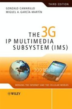 Camarillo, Gonzalo - The 3G IP Multimedia Subsystem (IMS): Merging the Internet and the Cellular Worlds, ebook
