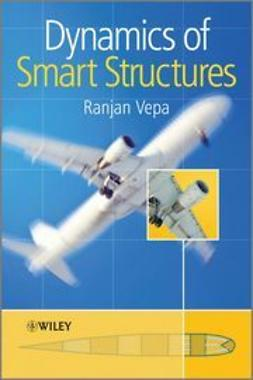 Vepa, Ranjan - Dynamics of Smart Structures, ebook