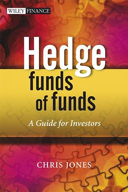 Jones, Chris - Hedge Funds Of Funds: A Guide for Investors, ebook