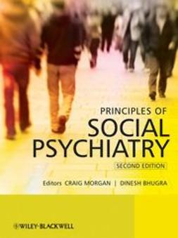 Morgan, Craig - Principles of Social Psychiatry, ebook