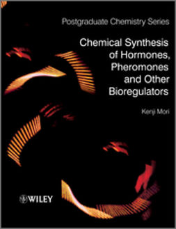 Mori, Kenji - Chemical Synthesis of Hormones, Pheromones and Other Bioregulators, ebook