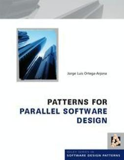 Ortega-Arjona, Jorge Luis - Patterns for Parallel Software Design, ebook