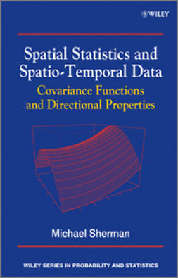 Sherman, Michael - Spatial Statistics and Spatio-Temporal Data: Covariance Functions and Directional Properties, ebook