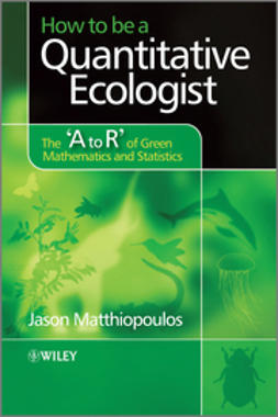 Matthiopoulos, Jason - How to be a Quantitative Ecologist: The 'A to R' of Green Mathematics and Statistics, e-kirja
