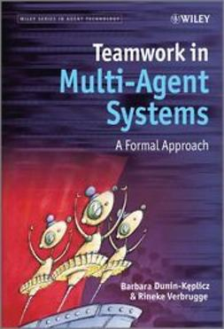Dunin-Keplicz, Barbara Maria - Teamwork in Multi-Agent Systems: A Formal Approach, e-bok